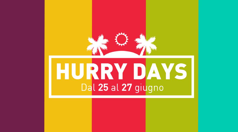 Hurry Days, tre giorni di offerte speciali